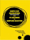 Sample Size Calculations (Study Design Based) using PS Software and Sampling Selection - text