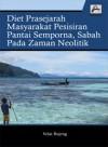 Diet Prasejarah Masyarakat Pesisiran Pantai Semporna, Sabah pada Zaman Neolitik - text
