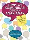 Kompilasi Komunikasi dengan Anak-anak: Tip Komunikasi Seharian (Siri 2) - text