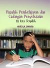 Masalah Pembelajaran dan Cadangan Penyelesaian: 18 Kes Terpilih - text