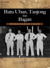 Batu Uban Tanjong dan Bagan: Pengkisahan Lisan - text