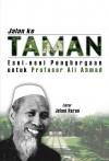 Jalan ke Taman: Esei-esei Penghargaan untuk Profesor Ali Ahmad - text