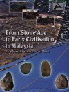 From Stone Age to Early Civilisation in Malaysia : Empowering Identity of Race - text