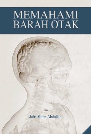 Memahami Barah Otak by Jafri Malin Abdullah from PENERBIT UNIVERSITI SAINS MALAYSIA in Family & Health category