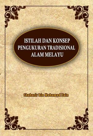 Istilah dan Konsep Pengukuran Tradisional Alam Melayu by Shaharir Mohamad Zain from PENERBIT UNIVERSITI SAINS MALAYSIA in General Academics category