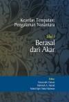 Kearifan Tempatan: Pengalaman Nusantara: Jilid 1 – Berasal dari Akar - text