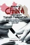 Antara China dengan Tanah Tempatan - text
