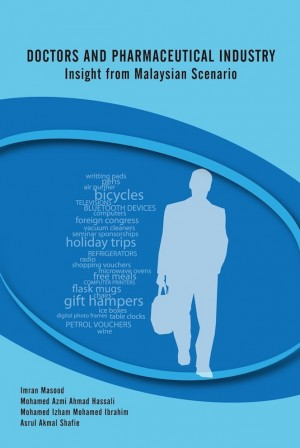 Doctors and Pharmaceutical Industry: Insight from Malaysian Scenario by Imran Masood, MohamedAzmi Ahmad Hassali,  MohamedIzham Mohamed Ibrahim, Asrul from PENERBIT UNIVERSITI SAINS MALAYSIA in General Academics category