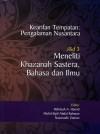 Kearifan Tempatan: Pengalaman Nusantara: Jilid 3 - Meneliti Khazanah Sastera, Bahasa dan Ilmu - text