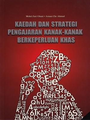 Kaedah dan strategi pengajaran kanak-kanak berkeperluan khas by Mohd Zuri Ghani, Aznan Che Ahmad from PENERBIT UNIVERSITI SAINS MALAYSIA in General Academics category