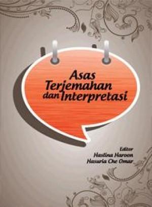 Asas Terjemahan dan Interpretasi by Haslins Haroon & Hasuria Che UMar from PENERBIT UNIVERSITI SAINS MALAYSIA in General Academics category