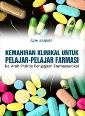 Kemahiran Klinikal untuk Pelajar-pelajar Farmasi: Ke Arah Praktis Penjagaan Farmaseutikal by Azmi Sarriff from PENERBIT UNIVERSITI SAINS MALAYSIA in General Academics category