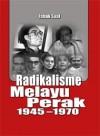 Radikalisme Melayu Perak 1945-1970 - text