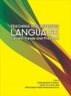 Teaching and Learning Language: Current Trends and Practices