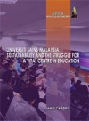 Universiti Sains Malaysia, Sustainability and the Struggle for a Vital Centre in Education - text
