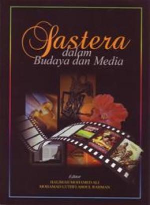 Sastera dalam Budaya dan Media by Halimah Mohamed Ali dan Mohamad Luthfi Abdul Rahman from PENERBIT UNIVERSITI SAINS MALAYSIA in General Academics category