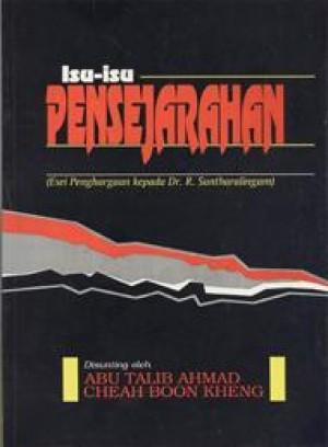 Isu-isu Pensejarahan: Esei Penghargaan kepada Dr. R. Suntharalingam by Abu Talib Ahmad, Cheah Boon Kheng (Editor) from PENERBIT UNIVERSITI SAINS MALAYSIA in General Academics category