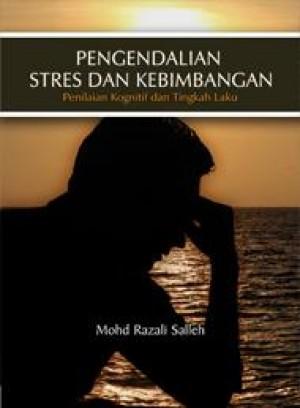 Pengendalian Stres dan Kebimbangan: Penilaian Kongnitif dan Tingkah Laku by Mohd Razali Salleh from PENERBIT UNIVERSITI SAINS MALAYSIA in General Academics category