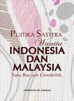 Puitika Sastera Wanita Indonesia dan Malaysia: Satu Bacaan Ginokritik by Norhayati Ab. Rahman from PENERBIT UNIVERSITI SAINS MALAYSIA in General Academics category