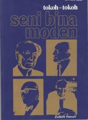 Tokoh-tokoh Seni Bina Moden by Zulkifli Hanafi from PENERBIT UNIVERSITI SAINS MALAYSIA in General Academics category
