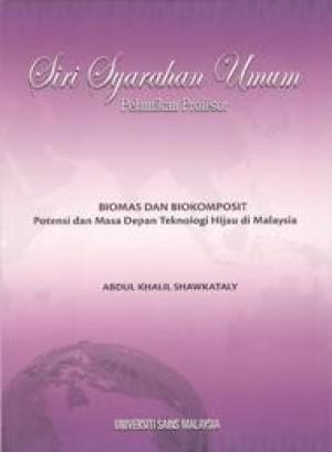 Biomas dan Biokomposit: Potensi dan Masa Depan Teknologi Hijau di Malaysia by Abdul Khalil Shawkataly from PENERBIT UNIVERSITI SAINS MALAYSIA in General Academics category