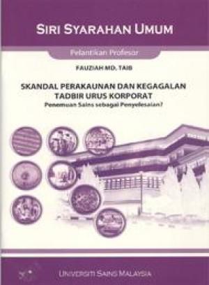 Skandal Perakaunan dan Kegagalan Tadbir Urus Korporat by Fauziah Md. Taib from PENERBIT UNIVERSITI SAINS MALAYSIA in General Academics category