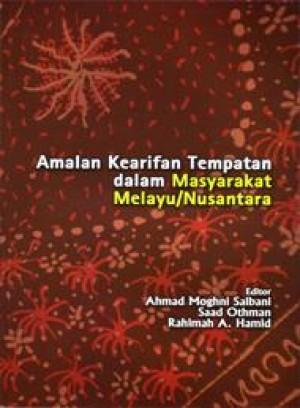 Amalan Kearifan Tempatan dalam Masyarakat Melayu-Nusantara by Ahmad Moghni Salbani, Saad Othman & Rahimah A. Hamid from PENERBIT UNIVERSITI SAINS MALAYSIA in General Academics category