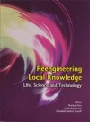 Reengineering Local Knowledge: Life, Science and Technology - text