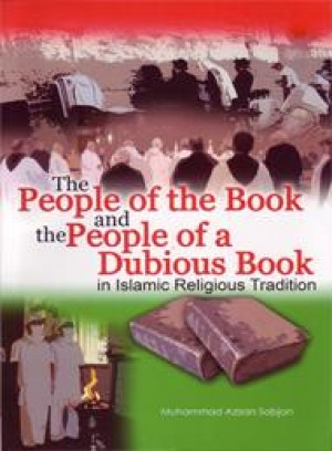 The People of the Book and the People of the Dubious Book by Muhammad Azizan Sabjan from PENERBIT UNIVERSITI SAINS MALAYSIA in General Academics category