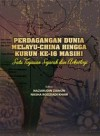 Perdagangan Dunia Melayu-China Hingga Kurun Ke-16 Masihi Satu Tinjauan Sejarah dan Arkeologi - text