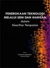Penerokaan Teknologi Melalui Seni Dan Warisan Dalam Kearifan Tempatan - text