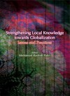 Strengthening Local Knowledge Towards Globalization Issues And Practices - text
