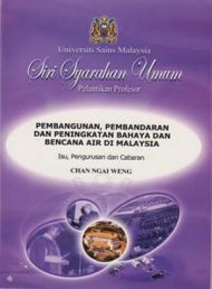 Pembangunan, Pembandaran dan Peningkatan Bahaya dan Bencana Air di Malaysia: Isu, Pengurusan dan Cabaran by Chan Ngai Weng from PENERBIT UNIVERSITI SAINS MALAYSIA in General Academics category