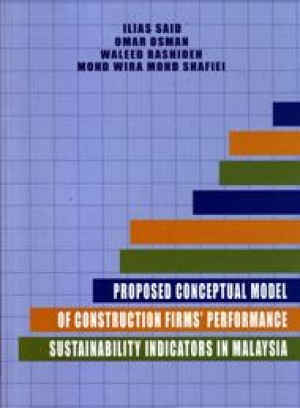 Proposed Conceptual Model Of Construction Firms' Performance Sustainability Indicators In Malaysia by Ilias Said, Omar Osman,Waleed Rashideen, Mohd Wira Mohd Shafiei from PENERBIT UNIVERSITI SAINS MALAYSIA in General Academics category