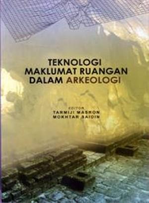 Teknologi Maklumat Ruangan Dalam Arkeologi by Editor: Tarmiji Masron, Mokhtar Saidin from PENERBIT UNIVERSITI SAINS MALAYSIA in General Academics category