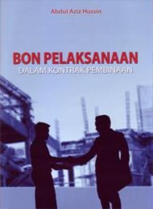 Bon Pelaksaanaan Dalam Kontrak Pembinaaan by Abdul Aziz Hussin from PENERBIT UNIVERSITI SAINS MALAYSIA in General Academics category