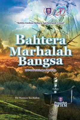 BAHTERA MARHALAH BANGSA: ISU-ISU NEGARA BANGSA