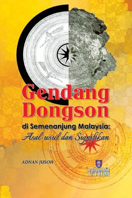 Gendang Dongson di Semenanjung Malaysia: Asal usul dan Signifikan by Adnan Jusoh from Penerbit UTHM in General Academics category