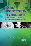 RAPID PROTOTYPING TECHNOLOGY: Principles and Application on Selective Laser Sintering (SLS) by Md. Saidin Wahab from  in  category