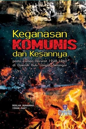 Keganasan Komunis dan Kesannya pada Zaman Darurat 1948-1960 di Daerah Hulu Langat, Selangor