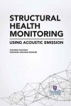 STRUCTURAL HEALTH MONITORING USING ACOUSTIC EMISSION - text