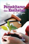 ISU PERSEKITARAN DAN KESIHATAN DI MALAYSIA by Editor : Haliza Abdul Rahman, Sakinah Harith, Hasmah Abdullah from  in  category