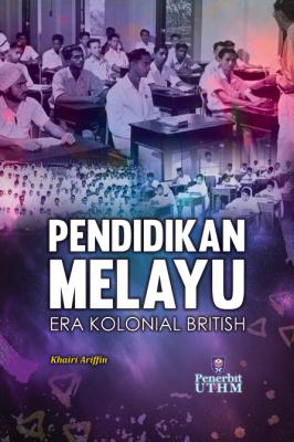 Pendidikan Melayu Era Kolonial British