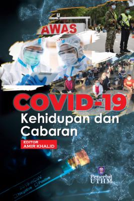 COVID-19: Kehidupan dan Cabaran by Amir Khalid from Penerbit UTHM in General Academics category