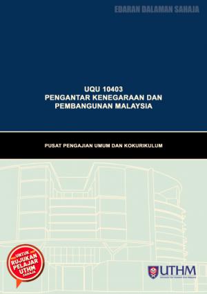 MODUL P&P: UQU 10403 PENGANTAR KENEGARAAN DAN PEMBANGUNAN MALAYSIA by Nor Shela Saleh, Harliana Halim, Noranifitri Md. Nor, Fauziah Ani, Zahrul Akmal Damin, Lutfan Jaes, Shahidah Hamzah, Ku Hasnan Ku Halim, Khairunesa Isa, Siti Sarawati Johar, Mohd Nizam Attan, Rosman Md Yusoff, Khairul Azman Mohd Suhaimy, Md. Akbal Abdullah, Khairol Anuar Kamri, Shamsaadal Sholeh Saad, Norizan Rameli Riki Rahman,  Muhaymin Hakim Abdullah & Adi Syahid Mohd Ali from Penerbit UTHM in General Academics category