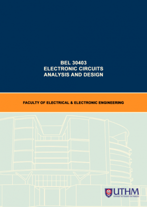 MODUL P&P ELECTRONIC CIRCUITS ANALYSIS AND DESIGN by Siti Hawa Ruslan, Nabiah Zinal & Masnani Mohamed from Penerbit UTHM in General Academics category