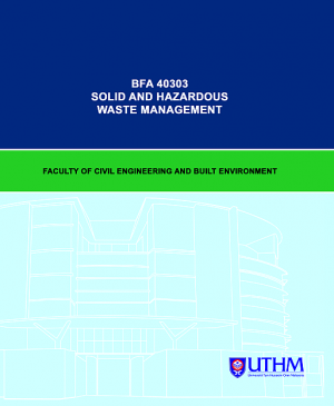 MODUL P&P SOLID AND HAZARDOUS WASTE MANAGEMENT by Roslinda Seswoya, Aeslina Abdul Kadir & Nor Amani Filzah Mohd. Kamil from Penerbit UTHM in General Academics category