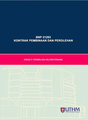 MODUL P&P KONTRAK PEMBINAAN DAN PEROLEHAN by Noor Khazanah A. Rahman, Aslila Abd. Kadir & Zarizi Awang from Penerbit UTHM in General Academics category