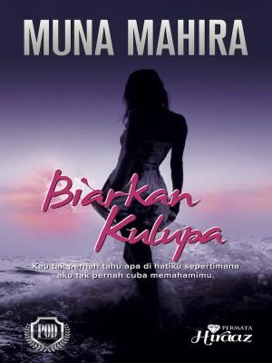 Biarkan Kulupa by Muna Mahira from Permata Hiraaz Sdn Bhd in Romance category
