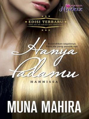Hanya Padamu, Hannissa by Muna Mahira from Permata Hiraaz Sdn Bhd in Romance category